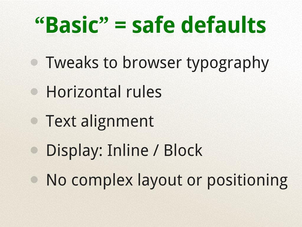 """Basic"" = safe defaults • Tweaks to browser typ..."