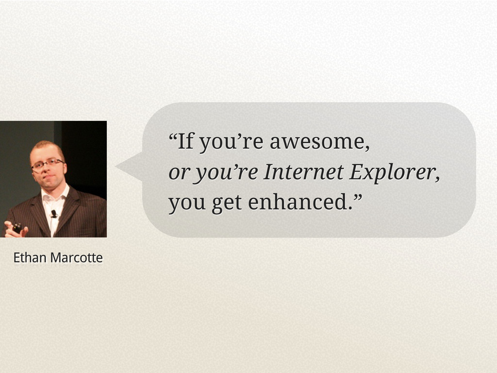 """Ethan Marcotte """"If you're awesome, or you're In..."""