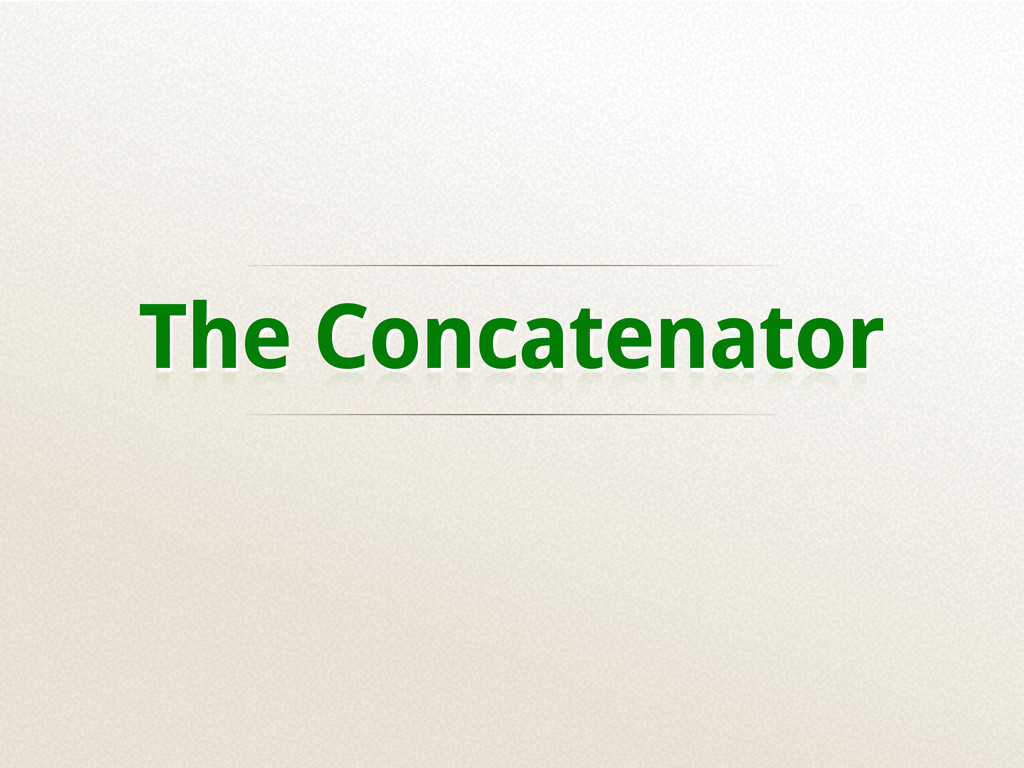 The Concatenator