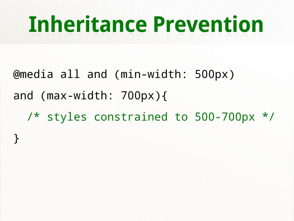 Inheritance Prevention @media all and (min-widt...