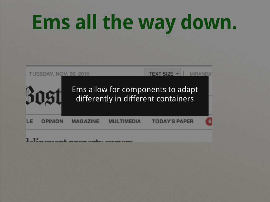 Ems all the way down. Ems allow for components ...