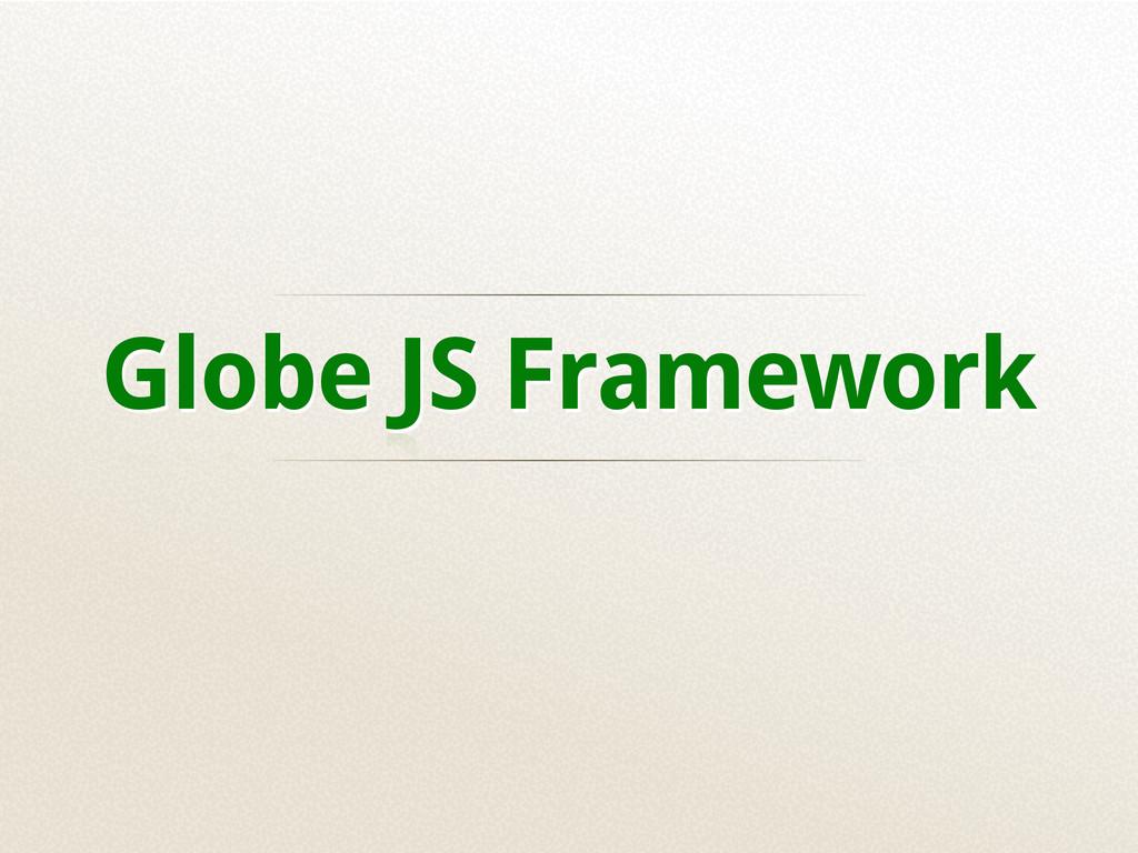 Globe JS Framework