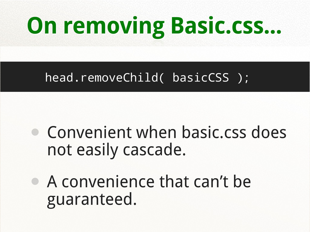 On removing Basic.css... head.removeChild( basi...