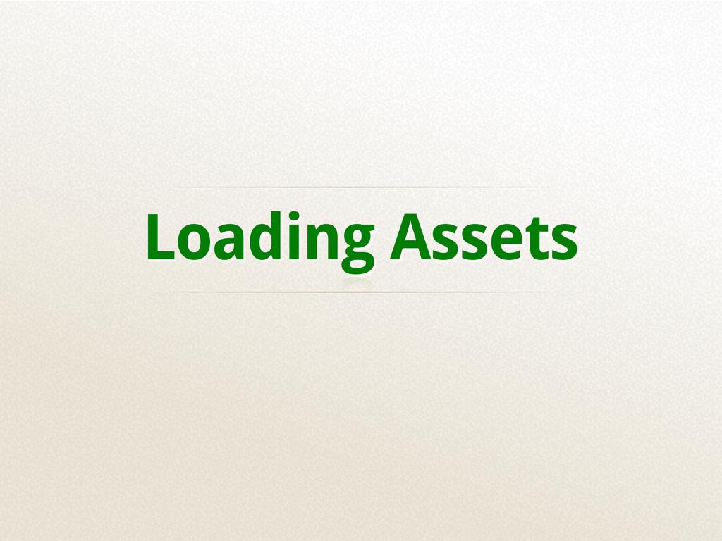 Loading Assets