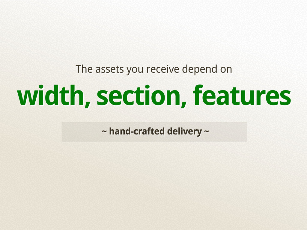 ~ hand-crafted delivery ~ The assets you receiv...