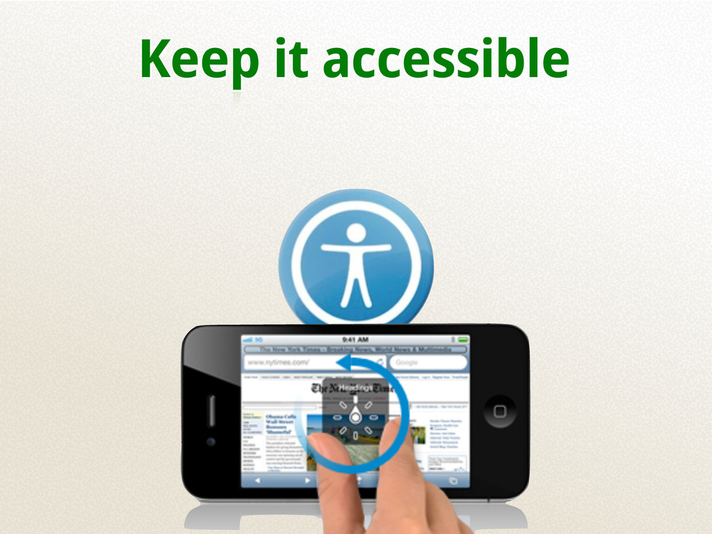 Keep it accessible