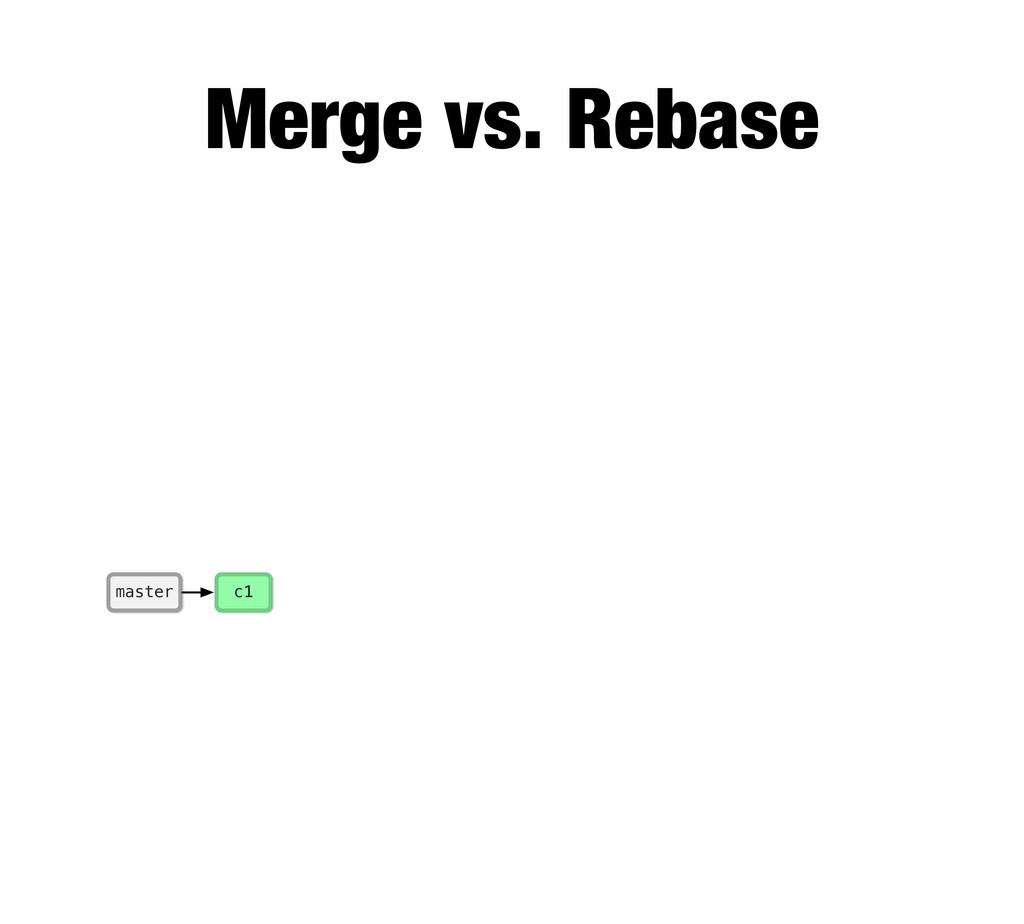 Merge vs. Rebase c1 master