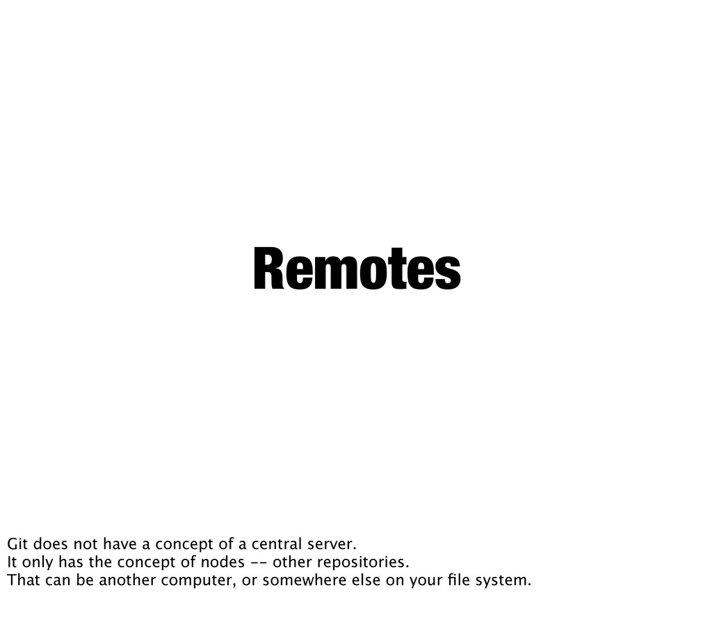 Remotes Git does not have a concept of a centra...