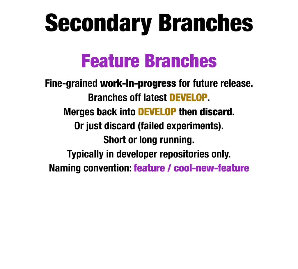 Feature Branches Fine-grained work-in-progress ...