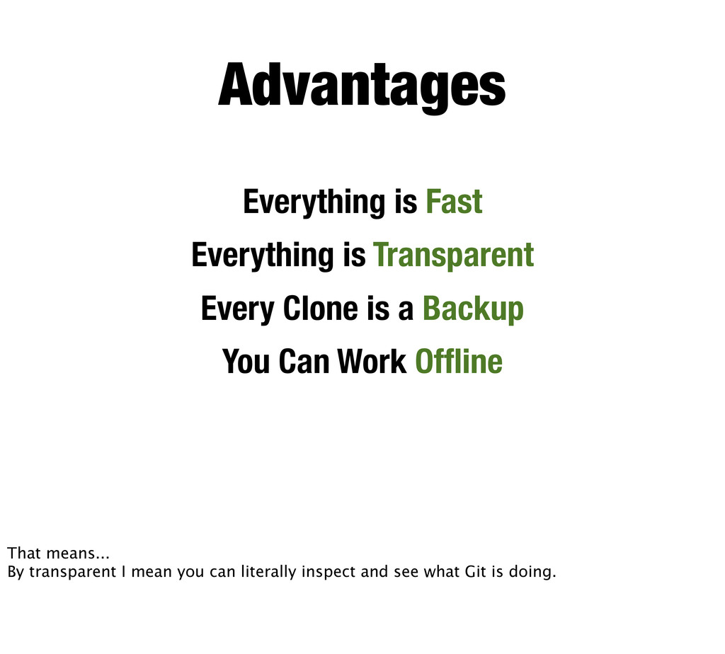 Advantages Everything is Fast Everything is Tra...
