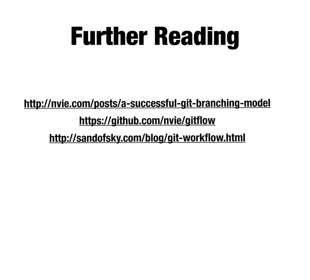Further Reading http://nvie.com/posts/a-success...