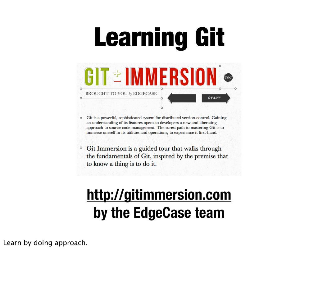 Learning Git http://gitimmersion.com by the Edg...