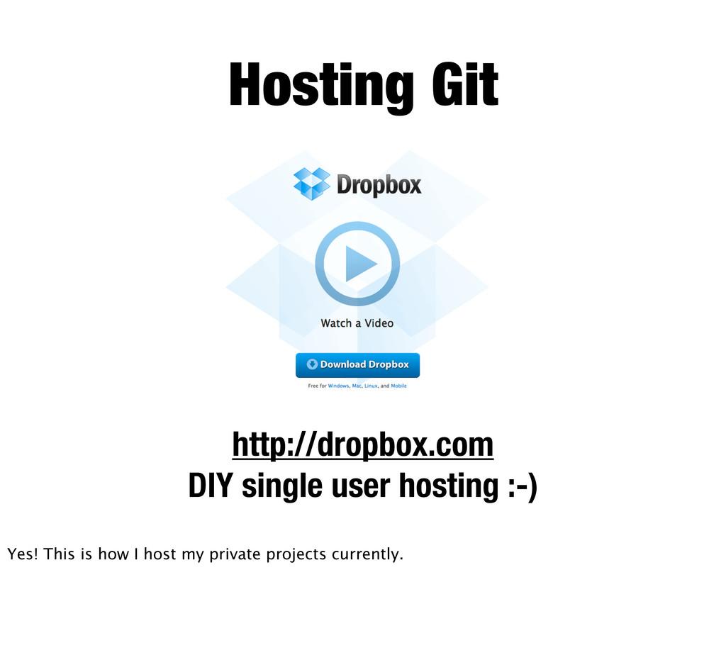 Hosting Git http://dropbox.com DIY single user ...
