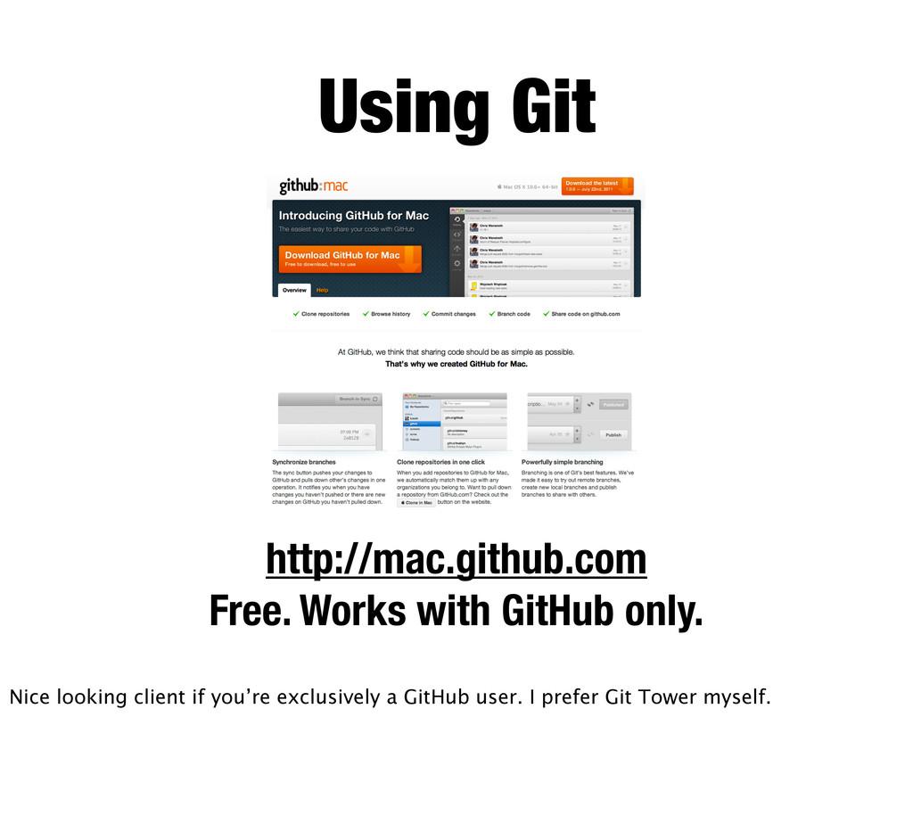 Using Git http://mac.github.com Free. Works wit...