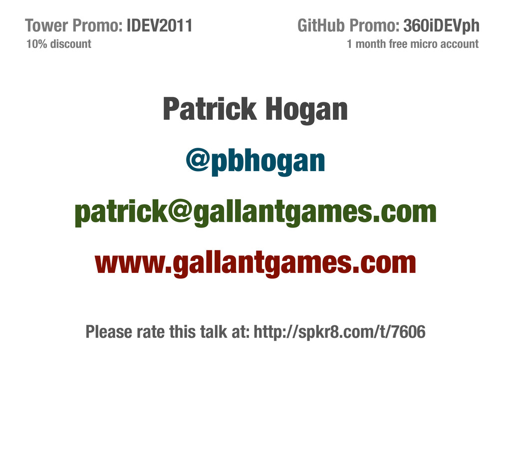 Patrick Hogan @pbhogan patrick@gallantgames.com...