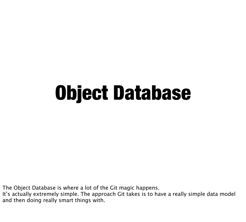 Object Database The Object Database is where a ...