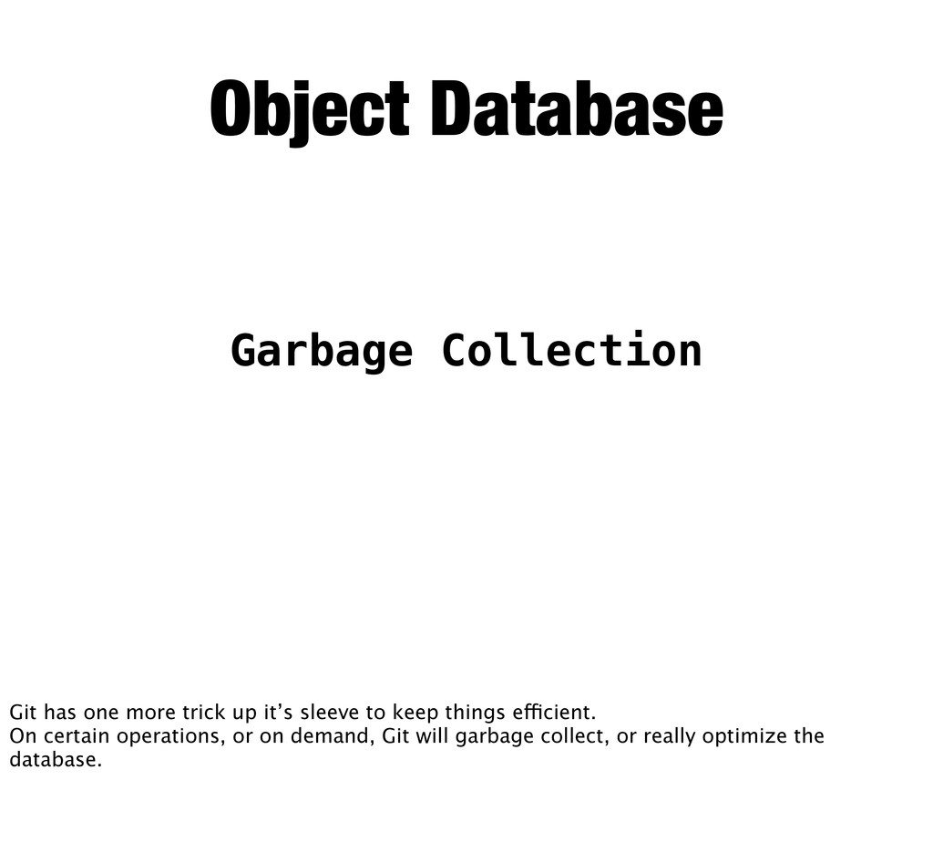 Garbage Collection Object Database Git has one ...
