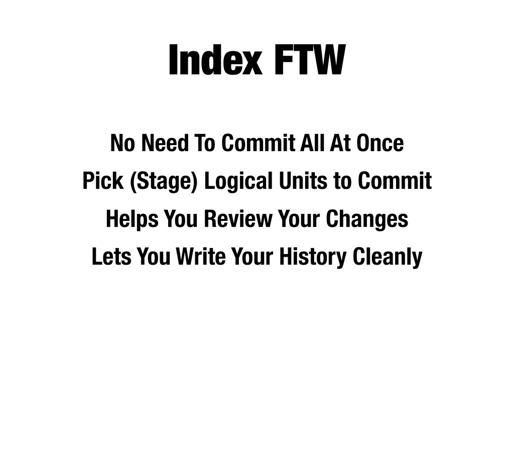 Index FTW No Need To Commit All At Once Pick (S...