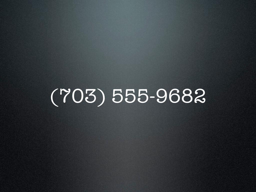 (703) 555-9682