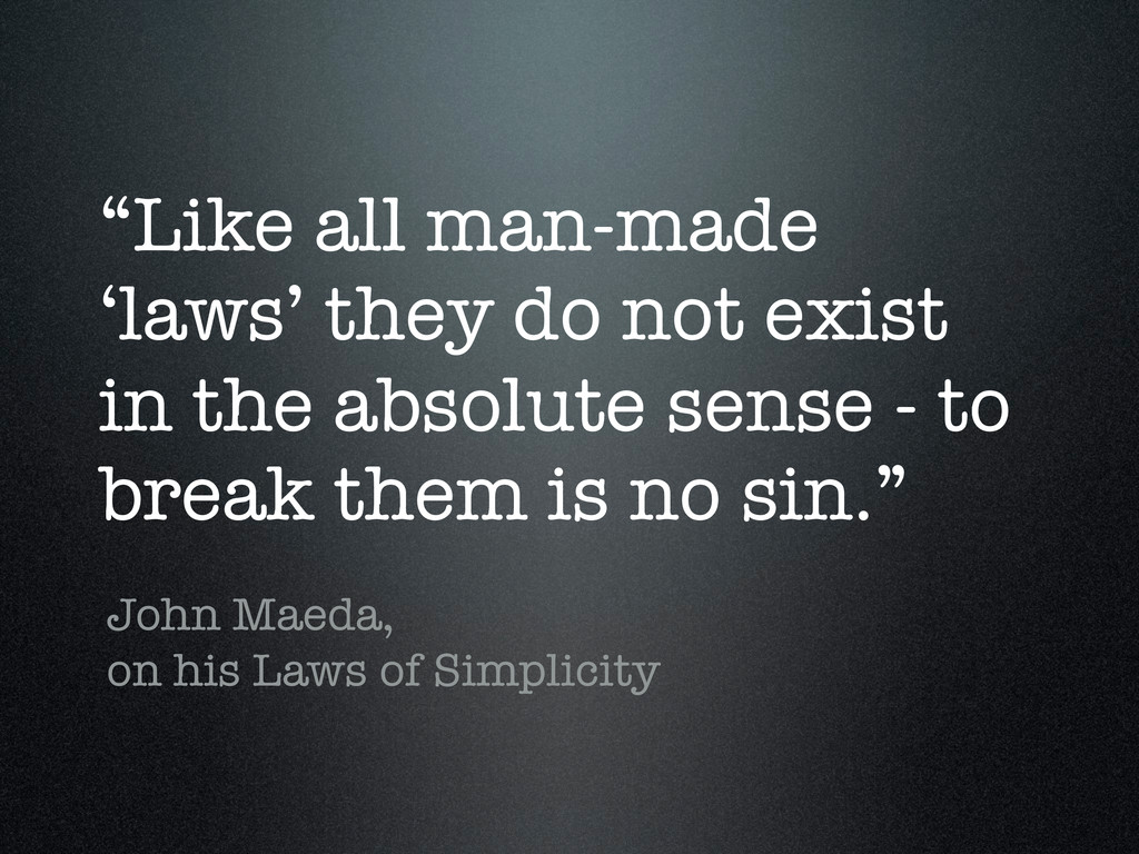 """""""Like all man-made 'laws' they do not exist in ..."""
