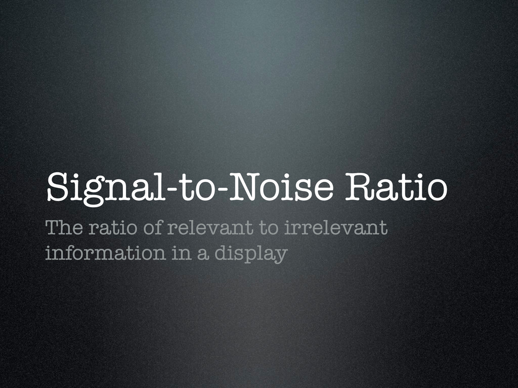 Signal-to-Noise Ratio The ratio of relevant to ...