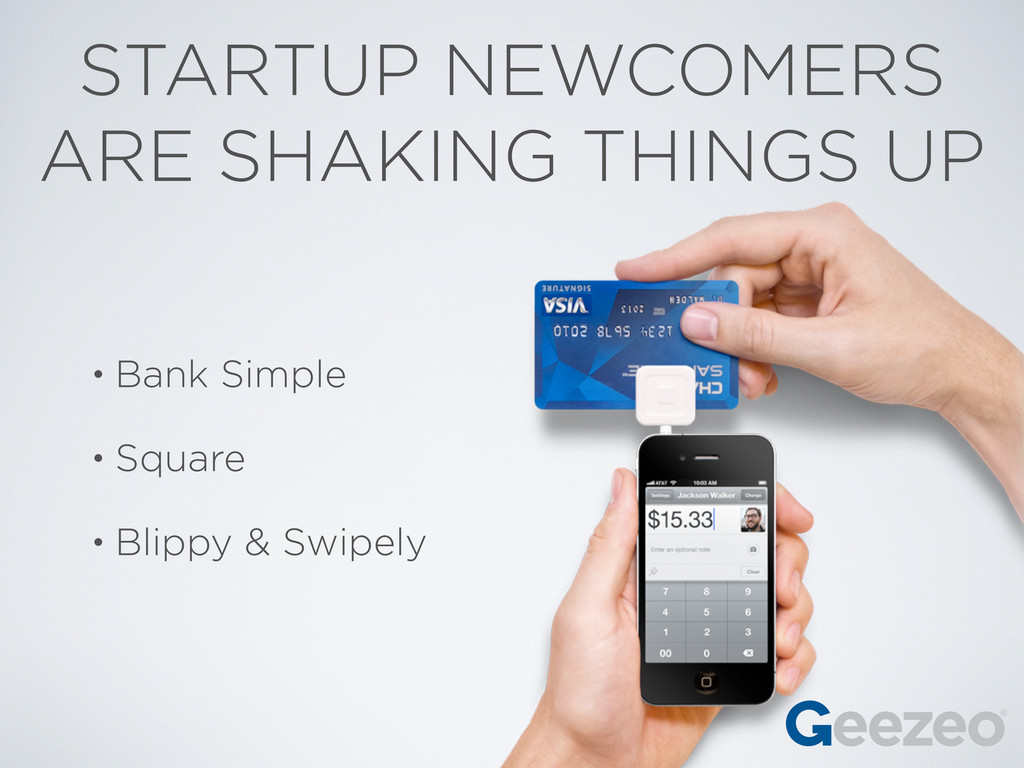 STARTUP NEWCOMERS ARE SHAKING THINGS UP • Bank ...