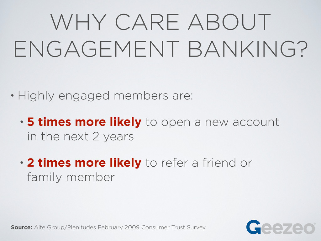 WHY CARE ABOUT ENGAGEMENT BANKING? • Highly eng...