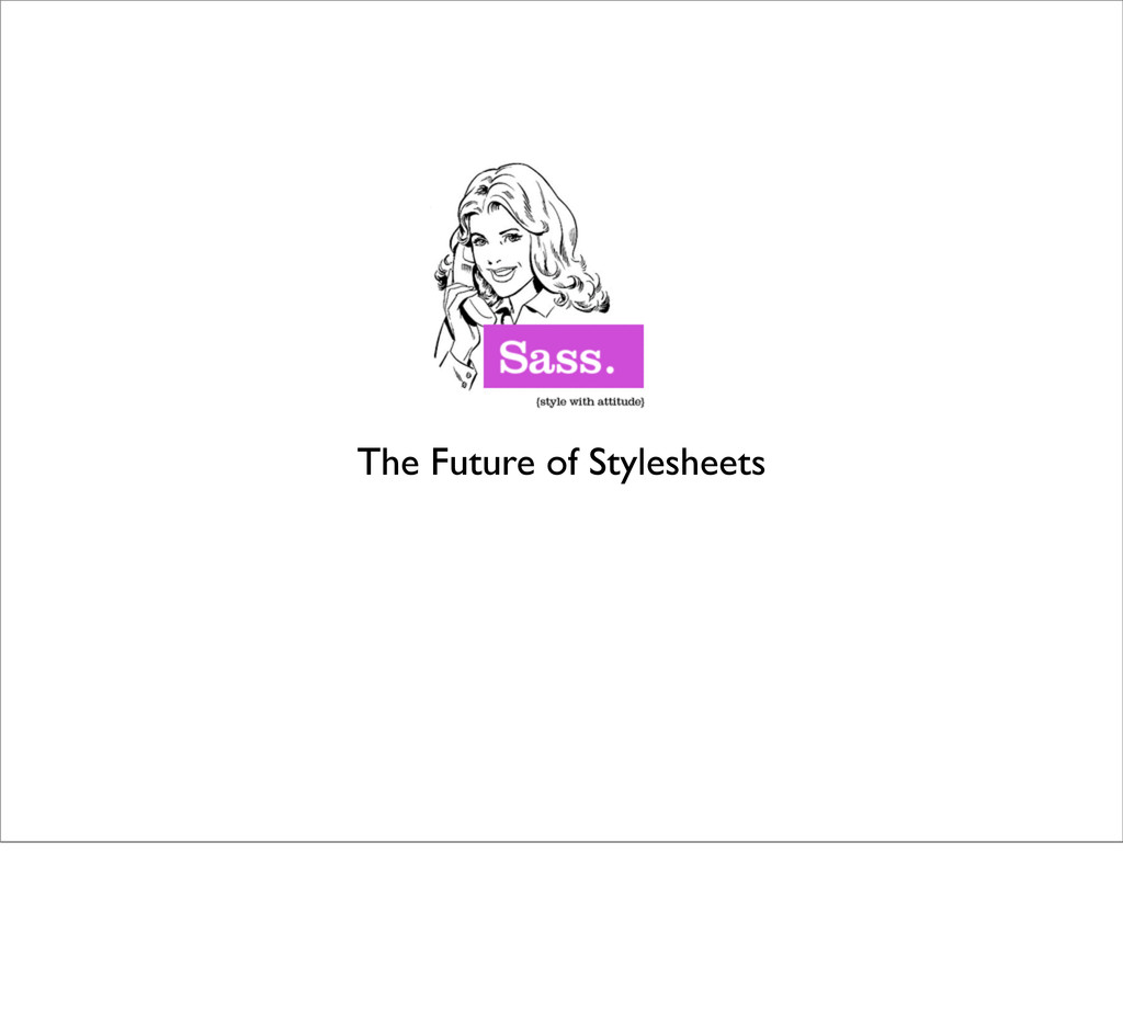 The Future of Stylesheets