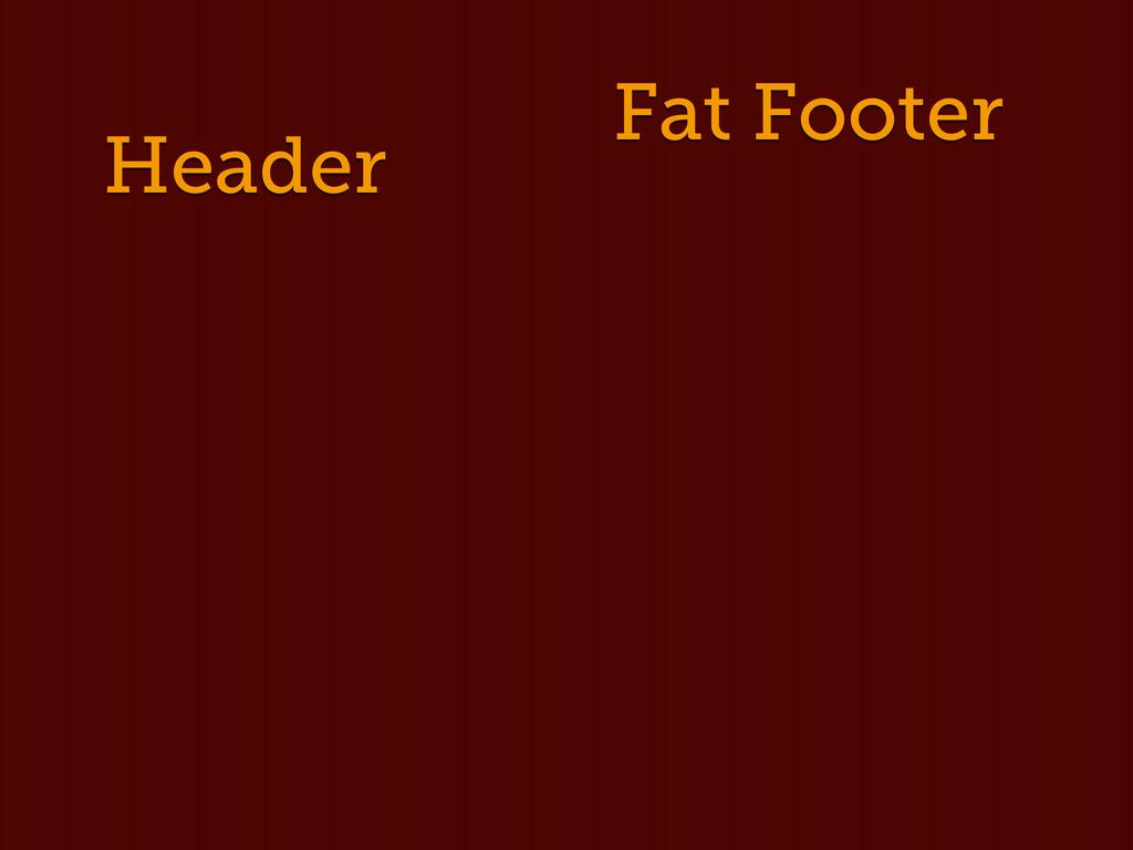 Header Fat Footer