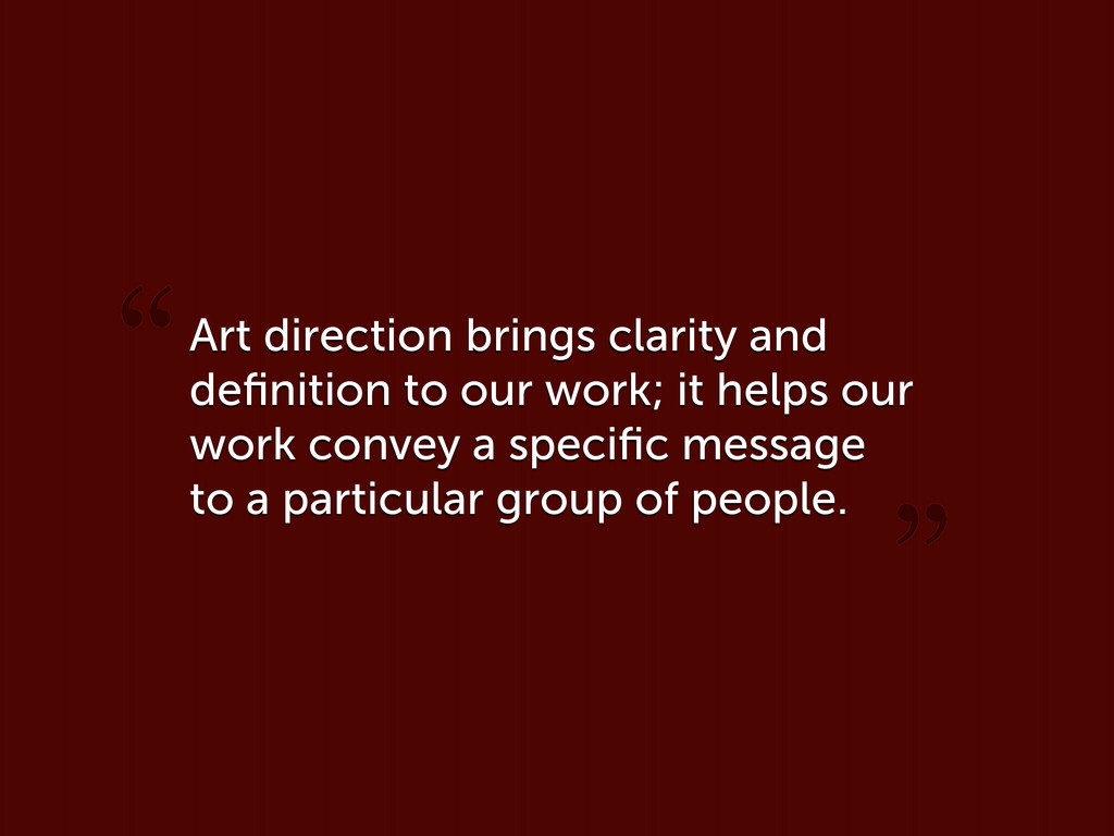Art direction brings clarity and definition to o...