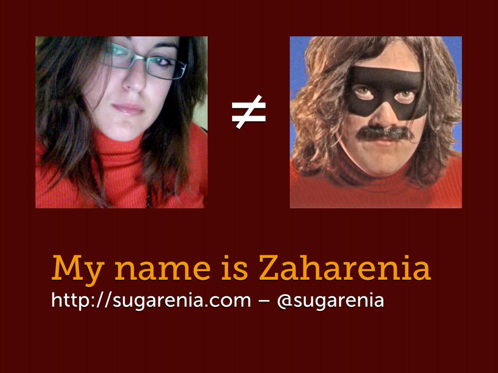 My name is Zaharenia http://sugarenia.com – @su...