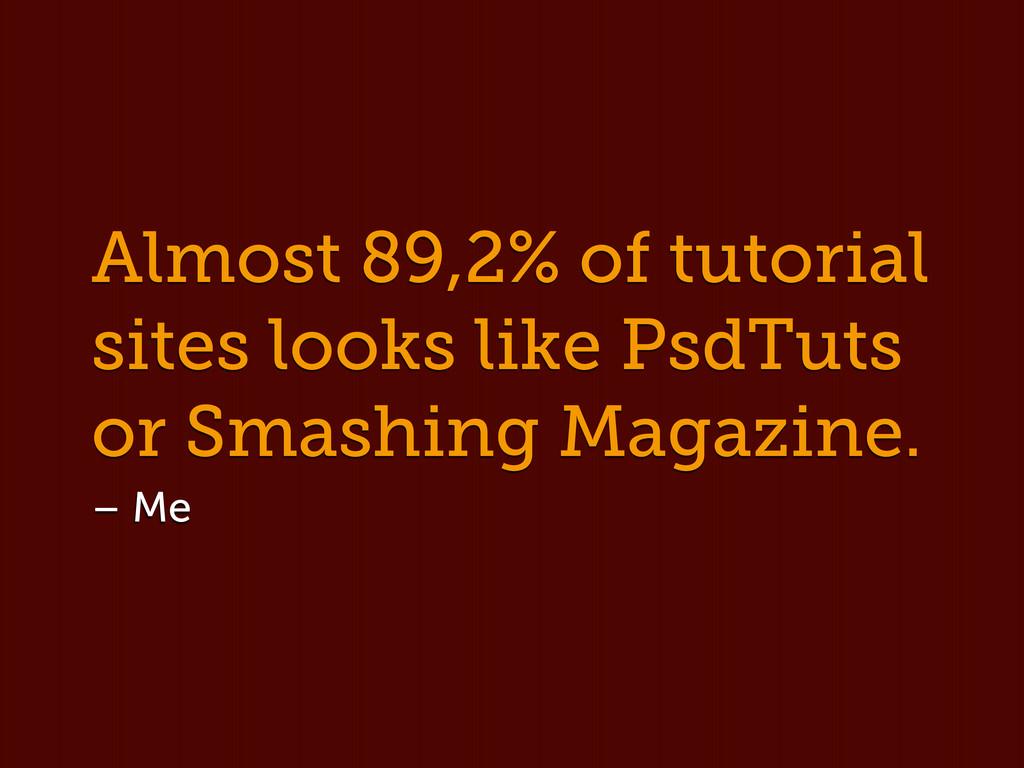Almost 89,2% of tutorial sites looks like PsdTu...