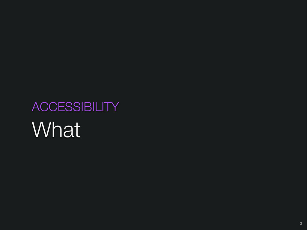 ACCESSIBILITY What 2