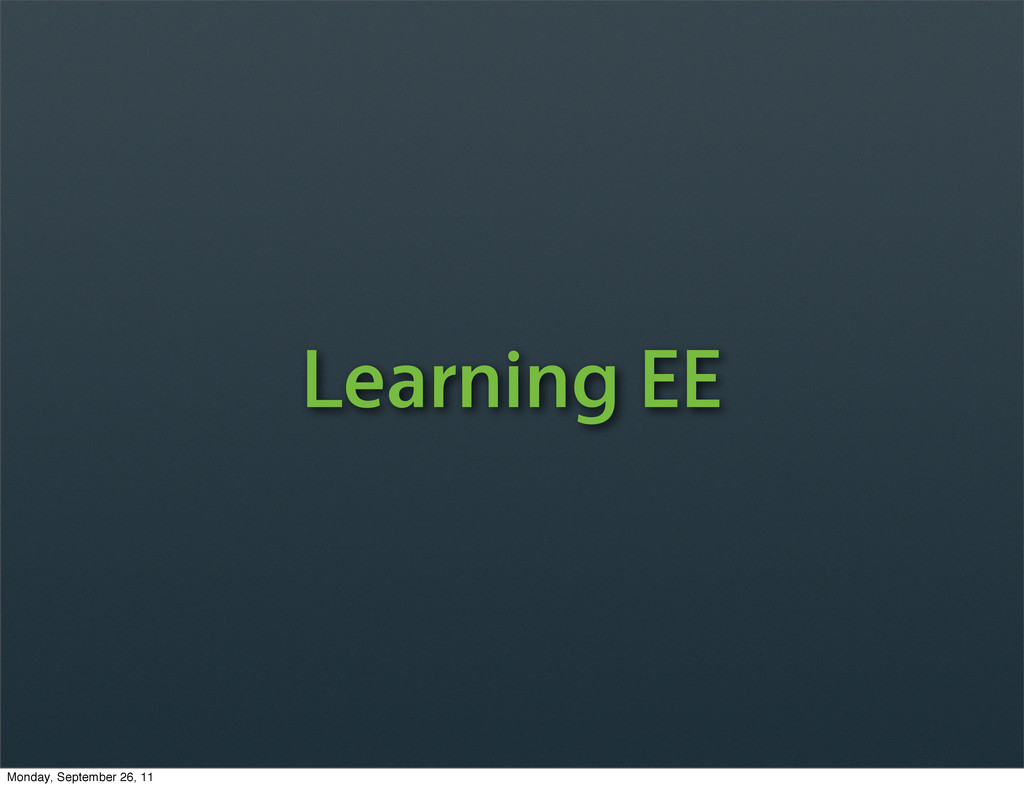 Learning EE Monday, September 26, 11