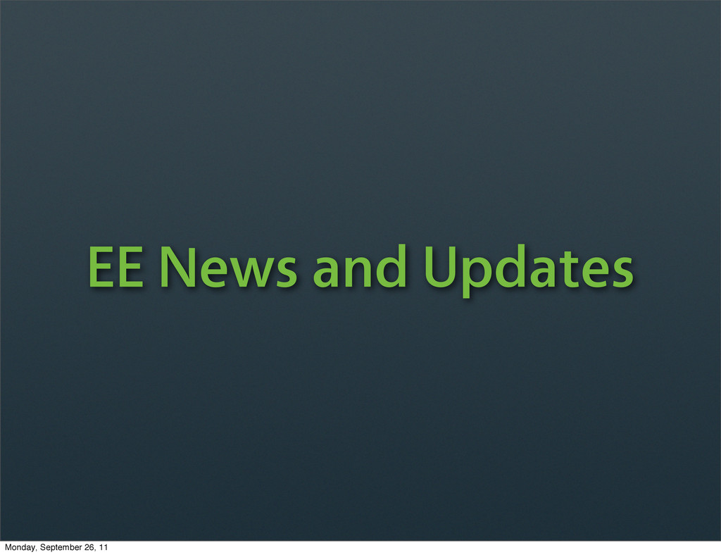 EE News and Updates Monday, September 26, 11