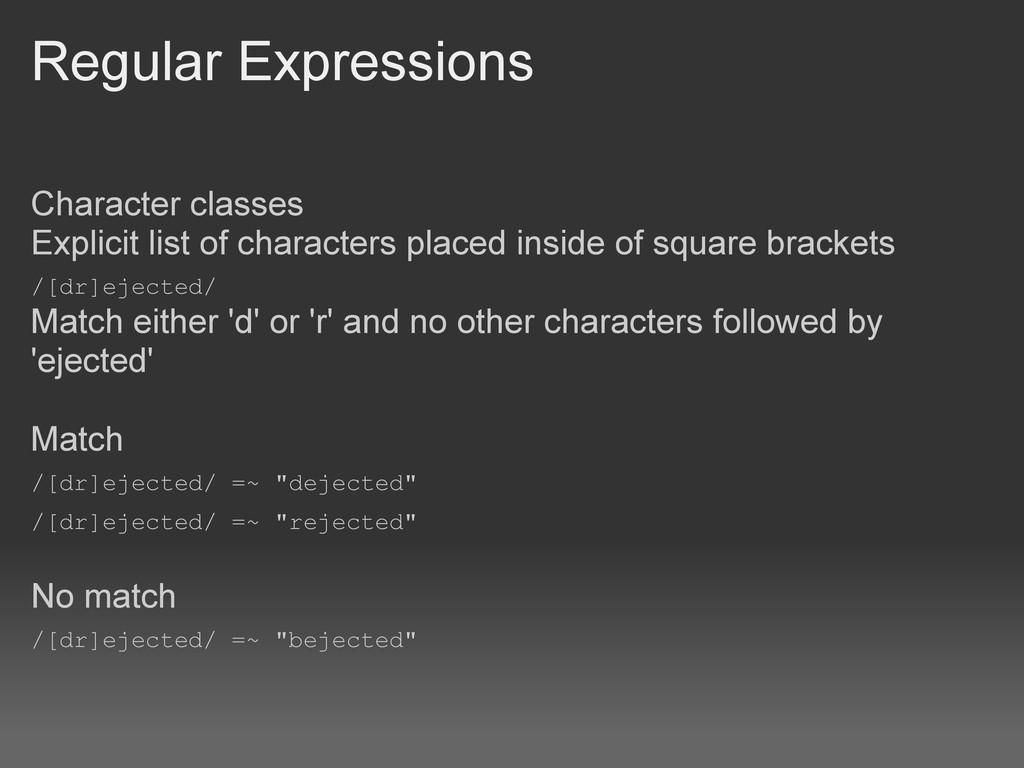 Regular Expressions Character classes Explicit ...