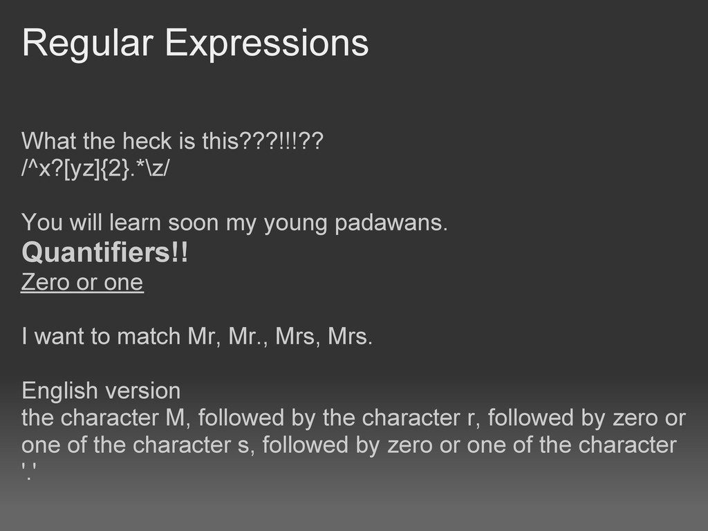 Regular Expressions What the heck is this???!!!...
