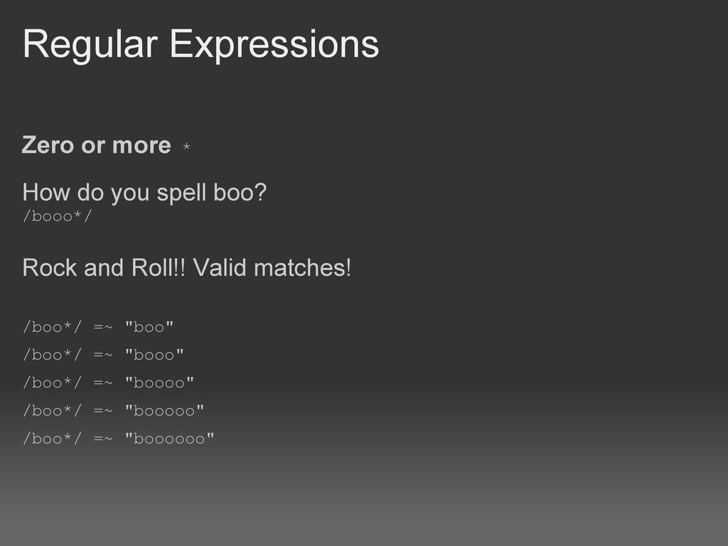Regular Expressions Zero or more * How do you s...
