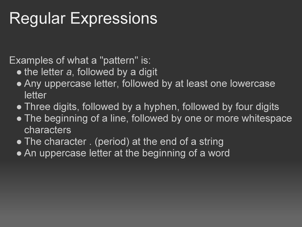 """Regular Expressions Examples of what a """"pattern..."""