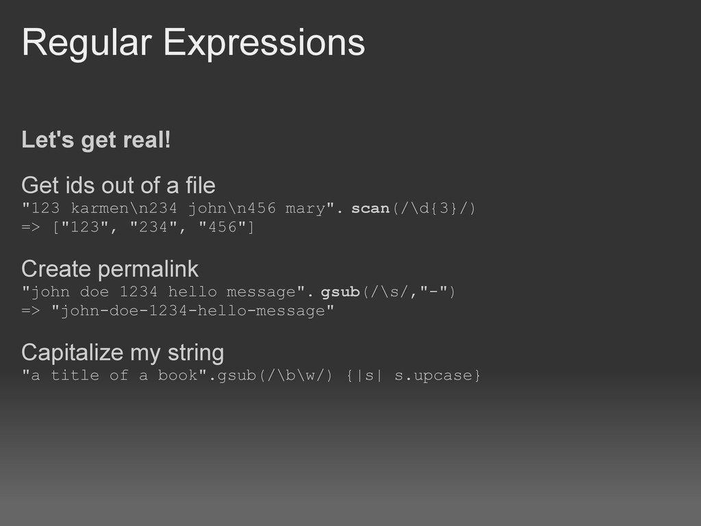 Regular Expressions Let's get real! Get ids out...