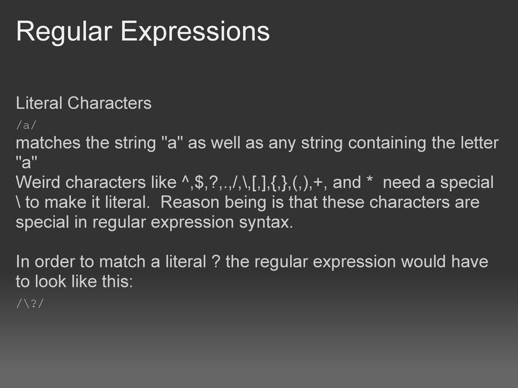 Regular Expressions Literal Characters /a/ matc...