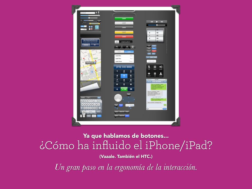 ¿Cómo ha influido el iPhone/iPad? Un gran paso e...
