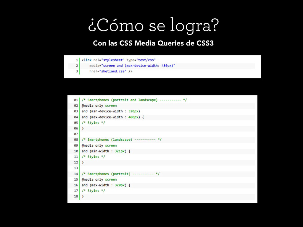 ¿Cómo se logra? Con las CSS Media Queries de CS...