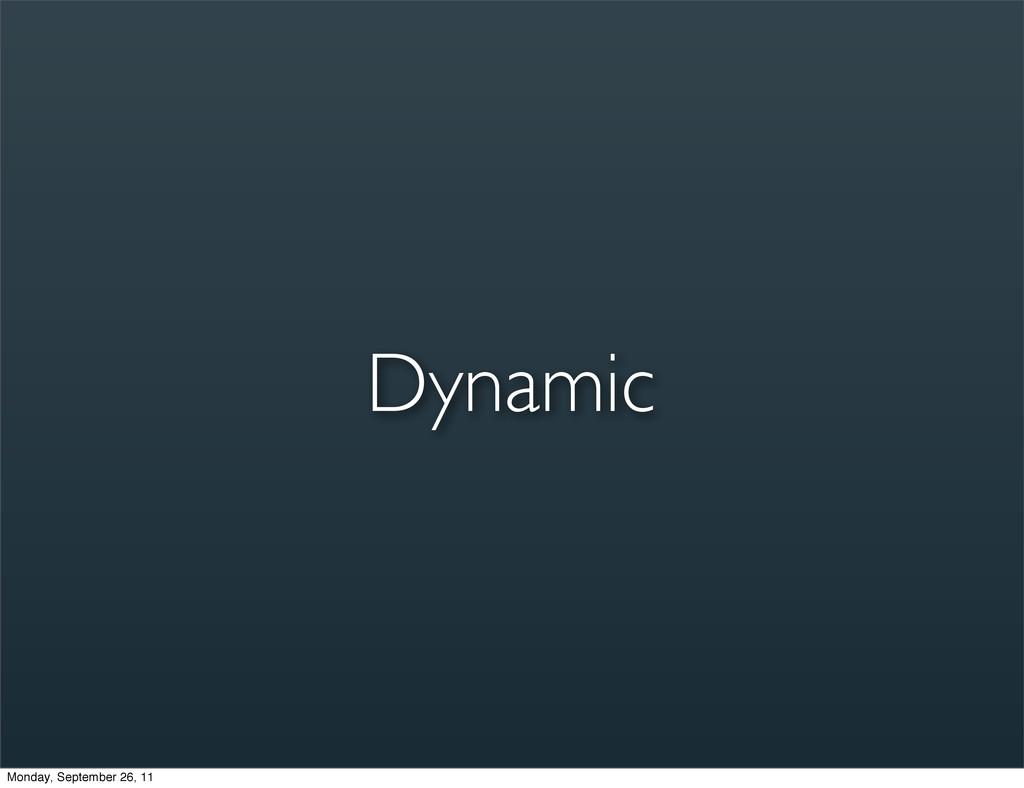 Dynamic Monday, September 26, 11