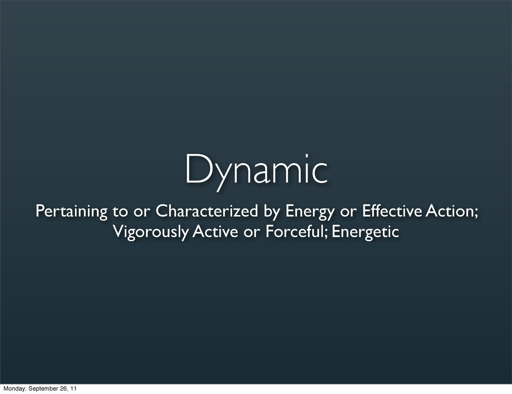 Dynamic Pertaining to or Characterized by Energ...