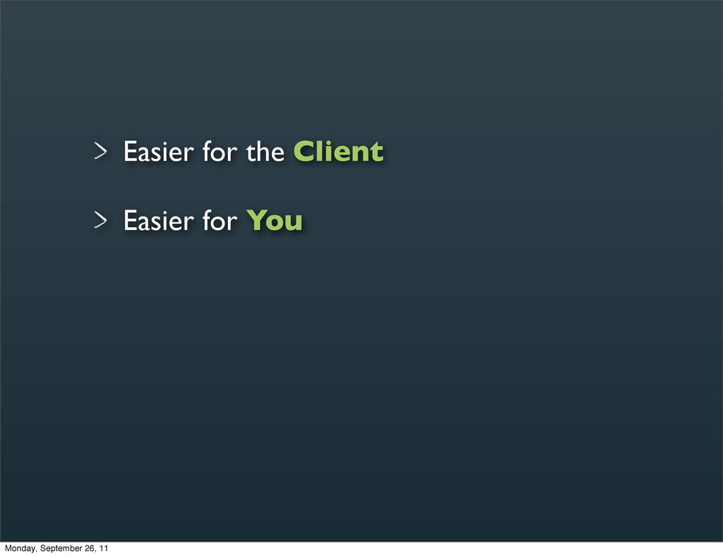 Easier for the Client Easier for You Monday, Se...