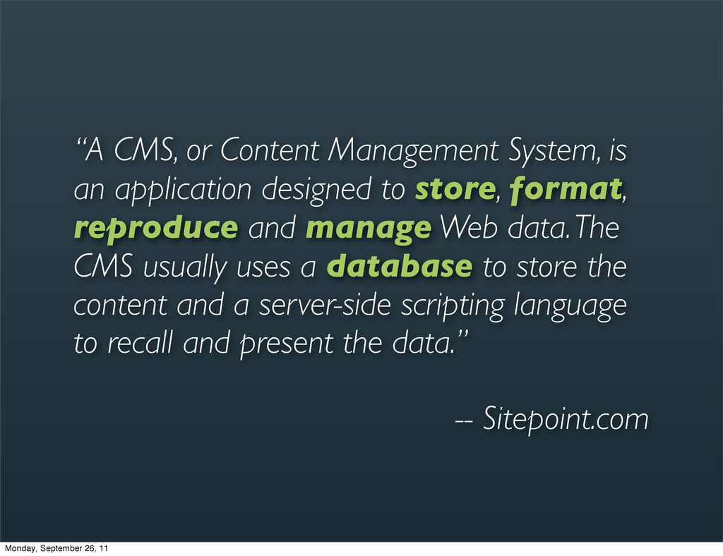 """""""A CMS, or Content Management System, is an app..."""