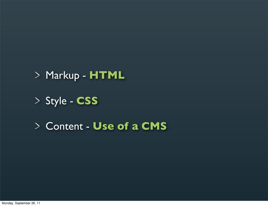 Markup - HTML Style - CSS Content - Use of a CM...