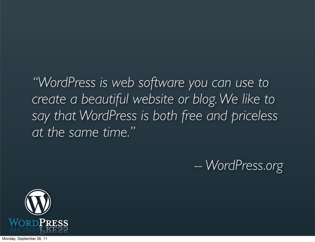 """""""WordPress is web software you can use to creat..."""