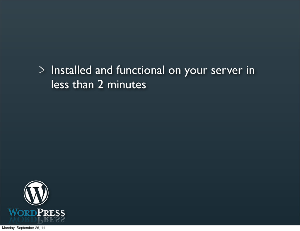 Installed and functional on your server in less...